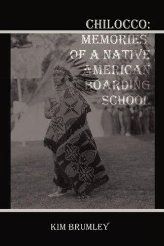 Chilocco: Memories of a Native American Boarding School: Brumley, Kim
