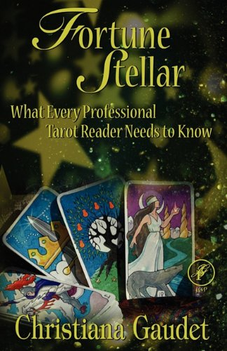 9780983090441: Fortune Stellar: What Every Professional Tarot Reader Needs to Know