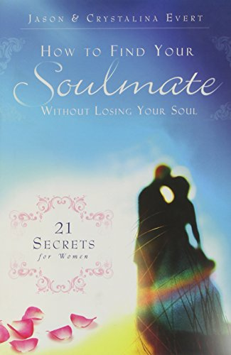 9780983092308: How to Find Your Soulmate Without Losing Your Soul