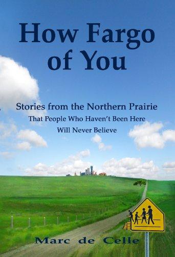 How Fargo of You: Marc de Celle