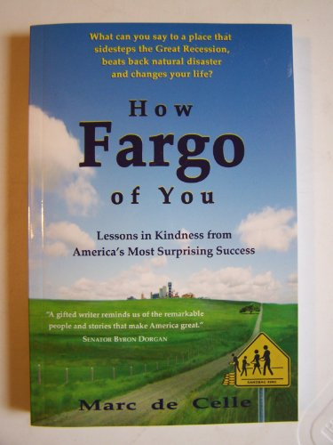 9780983092810: How Fargo of You: Lessons in Kindness from America's Most Surprising Success