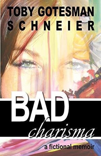 9780983094739: Bad Charisma: A Fictional Memoir