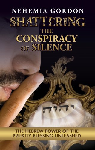 9780983098126: Shattering the Conspiracy of Silence: The Hebrew Power of the Priestly Blessing Unleashed