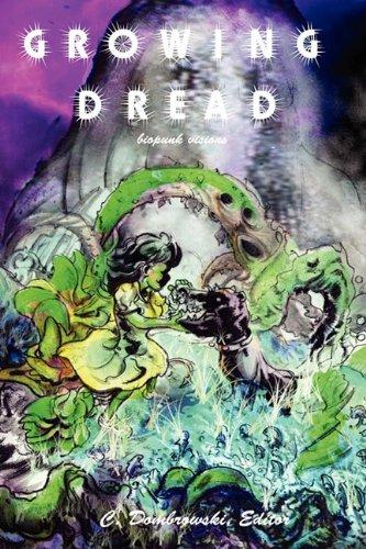9780983098744: Growing Dread: Biopunk Visions