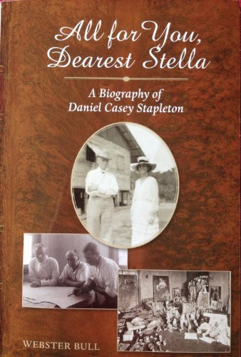 9780983098829: All for You, Dearest Stella: A Biography of Daniel Casey Stapleton