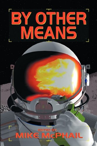 9780983099352: By Other Means (A Defending the Future Anthology)