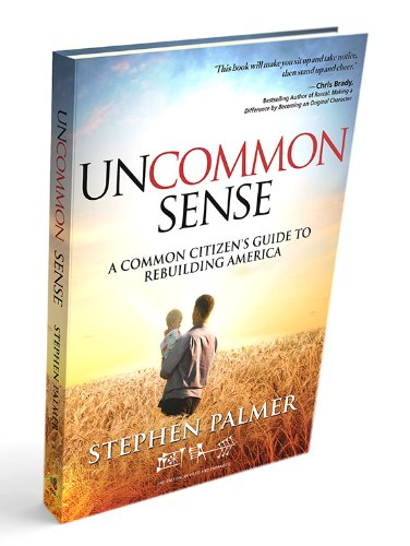 Uncommon Sense: A Common Citizen's Guide to Rebuilding America (0983099685) by Stephen Palmer