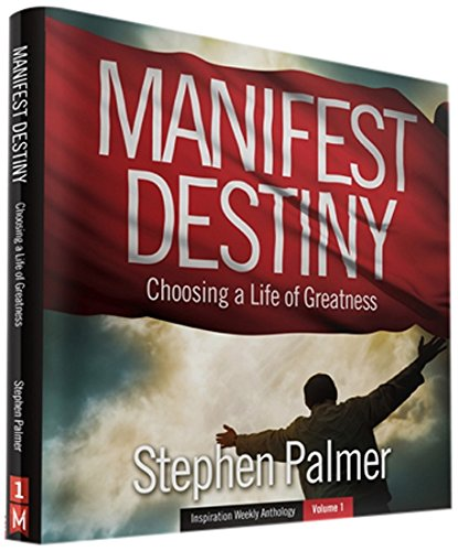 9780983099697: Manifest Destiny: Choosing a Life of Greatness