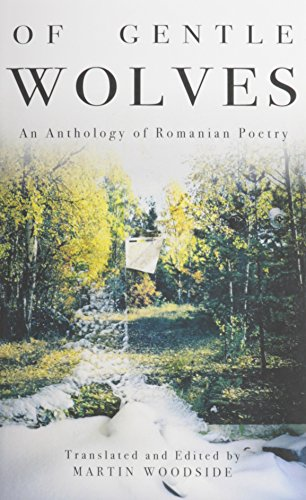 9780983099925: Of Gentle Wolves: An Anthology of Romanian Poetry