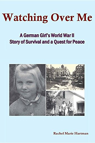 Watching Over Me: A World War II Story of Survival and a Quest for Peace