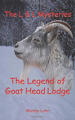 9780983101338: The Legend of Goat Head Lodge: The L & L Mysteries (Volume 3)
