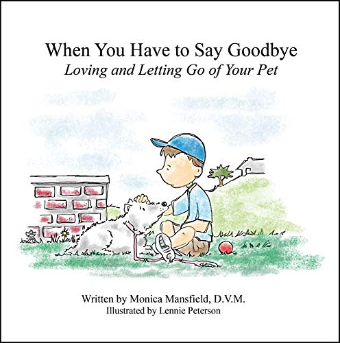 9780983103219: When You Have to Say Goodbye: Loving and Letting Go of Your Pet