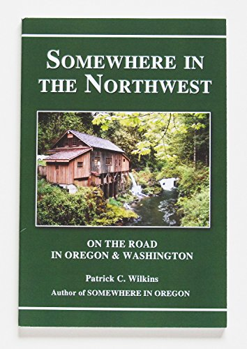 Somewhere in the Northwest - On the: Patrick C. Wilkins
