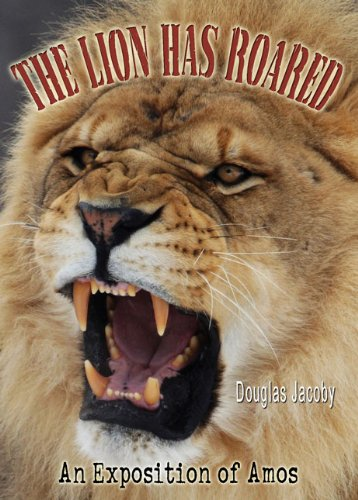 9780983107958: The Lion Has Roared (An Exposition of Amos)