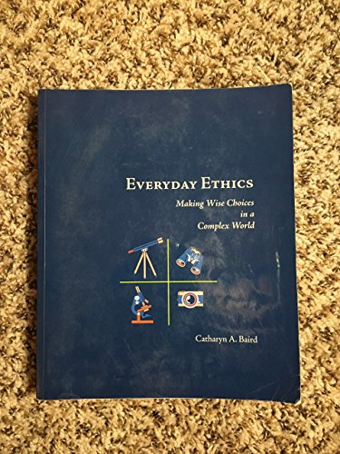 Everyday Ethics: Making Wise Choices in a: Baird