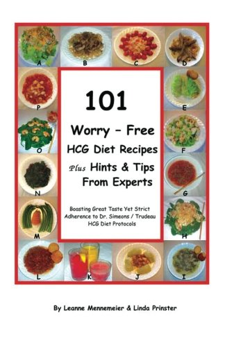 9780983112419: 101 Worry - Free Hcg Diet Recipes Plus Hints & Tips From Experts