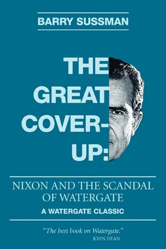 9780983114000: The Great Coverup: Nixon and the Scandal of Watergate