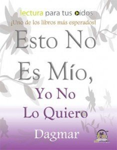 9780983114291: Esto No Es Mio Yo No Lo Quiero
