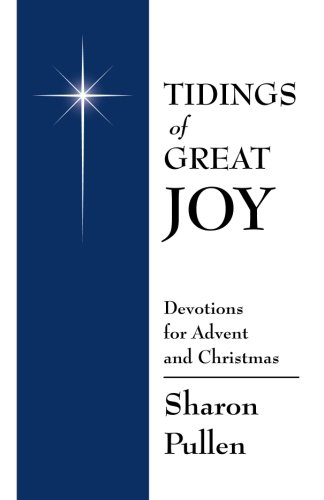 9780983117902: Tidings of Great Joy: Devotions for Advent and Christmas
