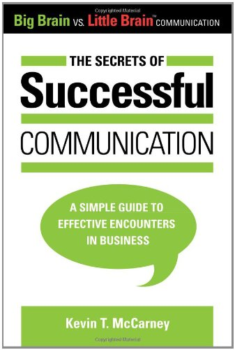 The Secrets of Successful Communication: A Simple: Kevin T. McCarney