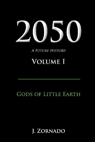 9780983125204: 2050: A Future History, Volume I: Gods of Little Earth