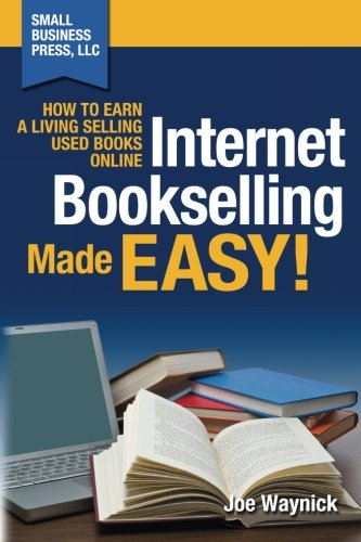9780983129608: Internet Bookselling Made Easy!: How to Earn a Living Selling Used Books Online (Volume 1)