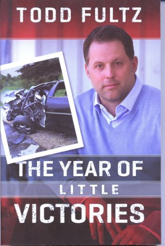 The Year of Little Victories: Tragedy, Suffering, Outlook, Triumph: Fultz, Todd