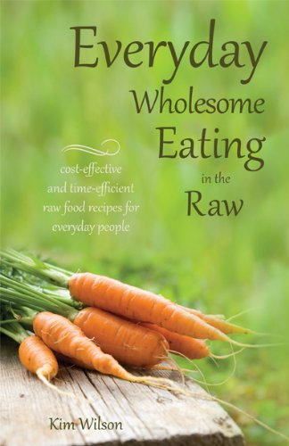 9780983131243: Everyday Wholesome Eating In the Raw