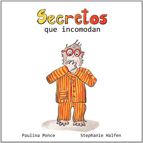 Secretos que incomodan (Spanish Edition): Ponce, Paulina