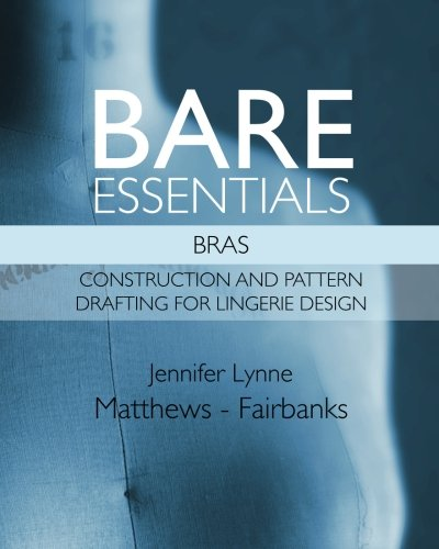 9780983132844: Bare Essentials: Bras: Construction and Pattern Drafting for Lingerie Design: 2