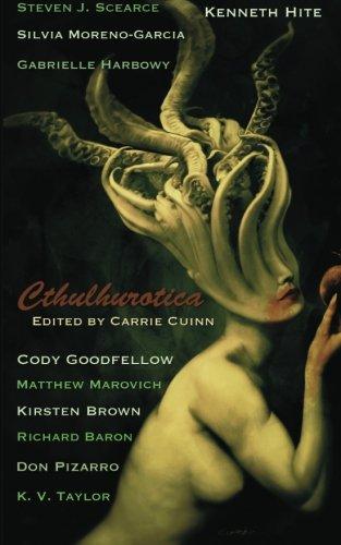 Cthulhurotica (0983137307) by Cuinn, Carrie; Goodfellow, Cody; Hite, Kenneth; Scearce, Steven J.; Moreno-Garcia, Silvia; Harbowy, Gabrielle; Marovich, Matthew; Brown, Kirsten;...