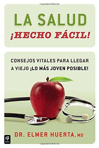 9780983139027: La salud hecho facil!: Consejos vitales para llegar a viejo lo mas joven posible! (Spanish Edition)