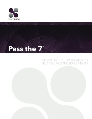 9780983141136: Pass The 7 - 2015: A Plain English Explanation To Help You Pass The Series 7 Exam