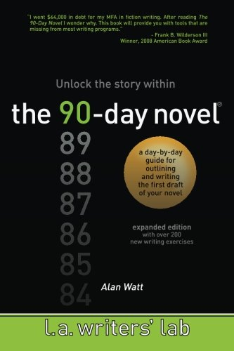 9780983141204: The 90-Day Novel: Unlock the story within