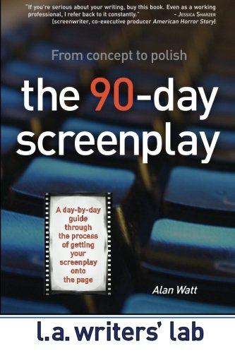 9780983141235: The 90-Day Screenplay: from concept to polish