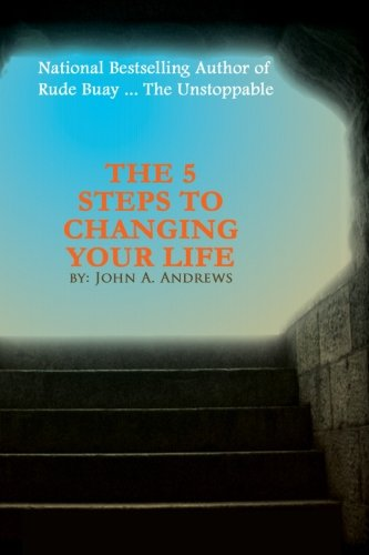 9780983141938: The 5 Steps to Changing Your Life