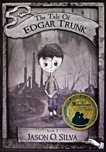 The Tale of Edgar Trunk: Book 1: Jason O. Silva