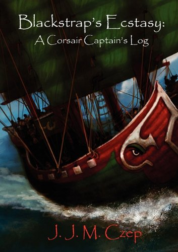 9780983147732: Blackstrap's Ecstasy: A Corsair Captain's Log