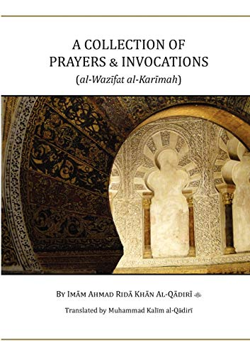 A Collection of Prayers Invocations: Ahmad Rida Khan