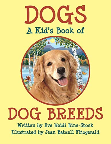 DOGS: A Kid's Book of DOG BREEDS: Eve Heidi Bine-Stock