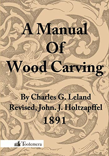 9780983150053: A Manual of Wood Carving