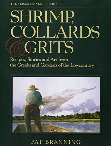 Shrimp, Collards and Grits : Recipes, Stories: Pat Branning