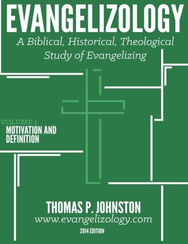 9780983152644: Evangelizology, Vol 1: A Biblical, Historical, Theological Study of Evangelizing