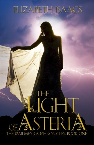9780983158141: The Light of Asteria (Kailmeyra) (Volume 1)