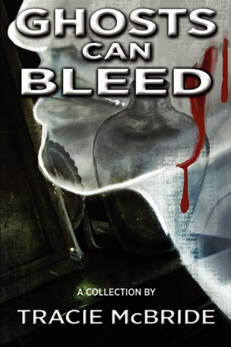 9780983160366: Ghosts Can Bleed