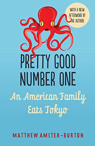 9780983162988: Pretty Good Number One: An American Family Eats Tokyo