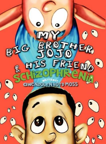 9780983169574: My Big Brother Jo Jo & His Friend Schizophrenia