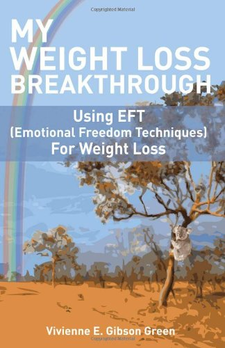 9780983169819: My Weight Loss Breakthrough: Using EFT (Emotional Freedom Techniques) For Weight Loss