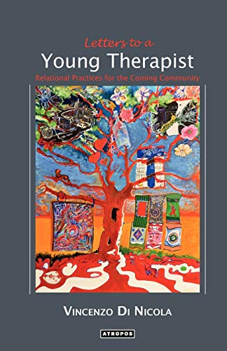 9780983173458: Letters to a Young Therapist: Relational Practices for the Coming Community