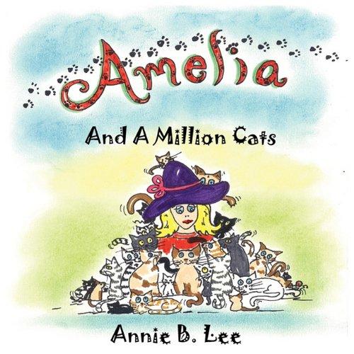 9780983173861: Amelia and a Million Cats